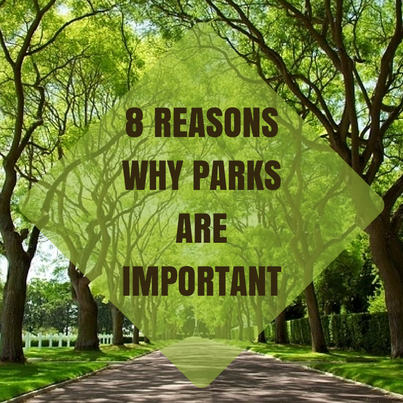 reasons why parks are important  green ribbon parks are important